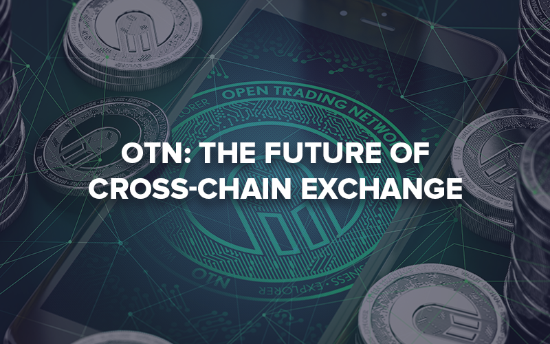 OTN pr cover 800x500 - Open Trading Network Leverages Cross-chain Technology to become the First Ever Platform to Unite all Blockchain Networks
