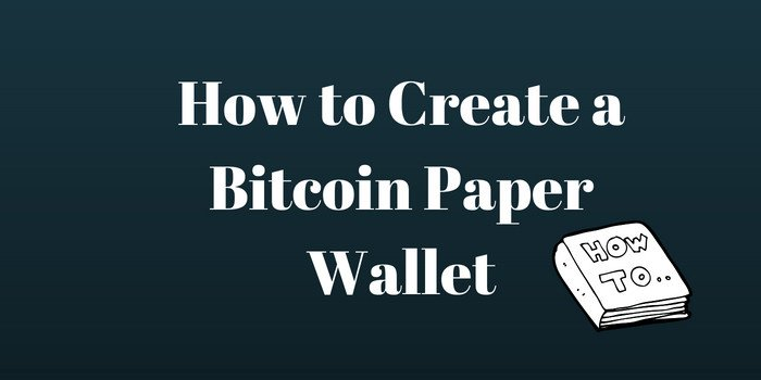 how to create a bitcoin paper wallet