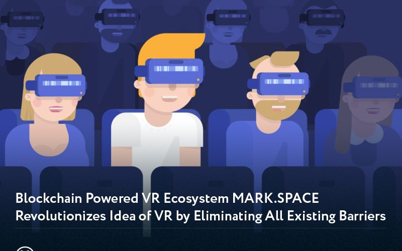 Mark Space cover 800x500 - Blockchain Powered VR Ecosystem MARK.SPACE Revolutionizes Idea of VR by Eliminating All Existing Barriers