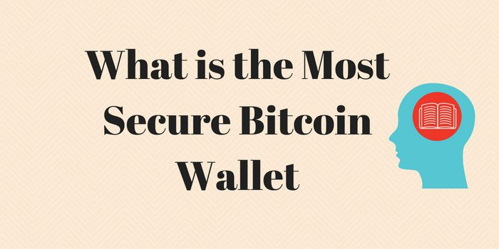 what is the msot secure bitcoin wallet