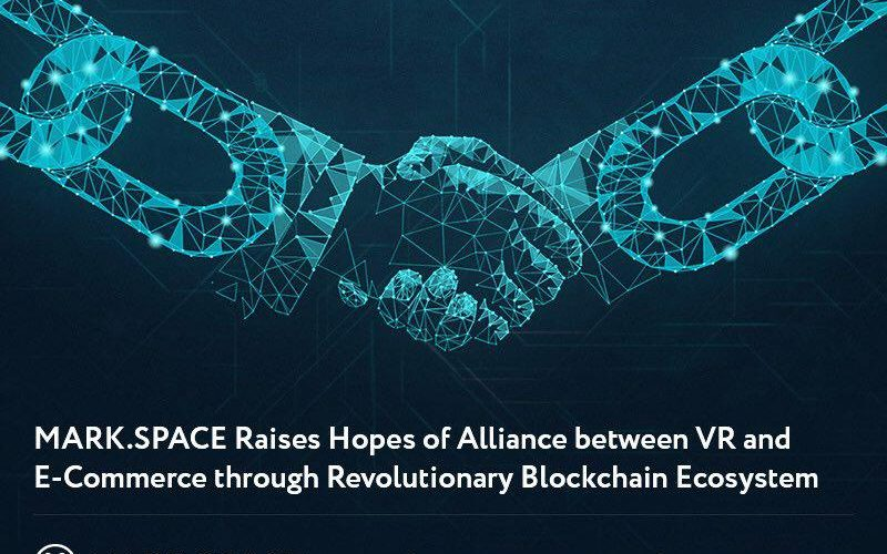 Mark Space cover 2 800x500 - MARK.SPACE Raises Hopes of a Lucrative Alliance between VR and E-Commerce through its Revolutionary Blockchain Powered Ecosystem