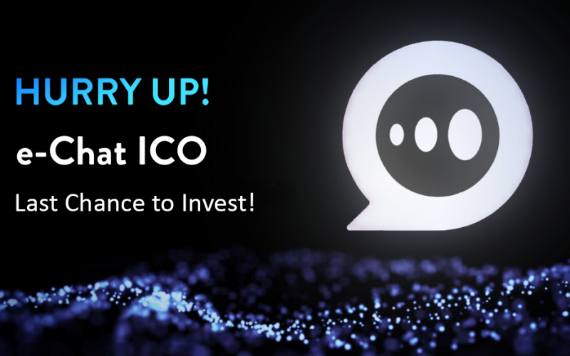 new1021 580 11 800x500 - Last Chance to Invest in e-Chat, ICO Ends on March 1, 2018
