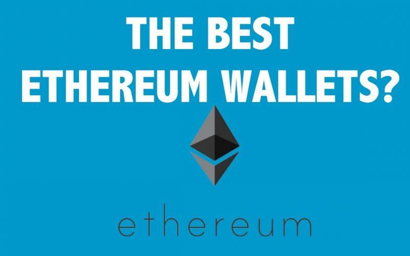 best ethereum wallets 800x500 - Best Ethereum Wallets: Top 6 Picks For 2018