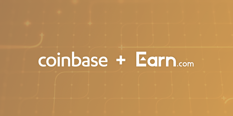 Coinbase Earn 800x400 - Coinbase Buys Earn.com For $120 Million in Order to Expand Its Business
