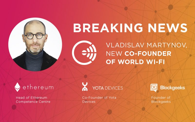 25 800x500 - Head of Ethereum Competence Centre Vladislav Martynov joined World Wi-Fi as a Co-Founder