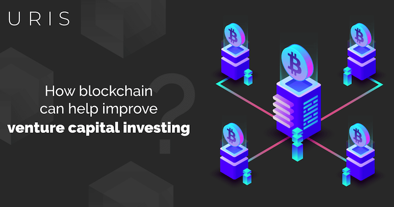 uris how blockchain can help improve venture capital investing