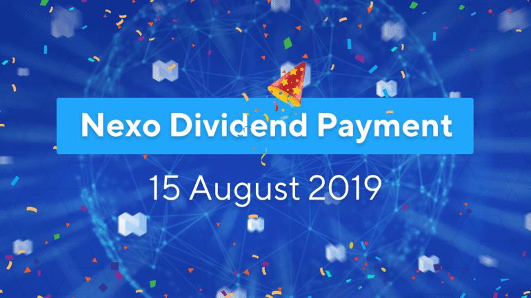Nexo dividend payment 15 august 2019