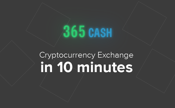 365cash exchange crypto in 10 minutes